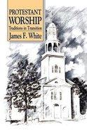 Protestant Worship Paperback