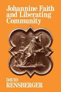 Johannine Faith and Liberating Community Paperback