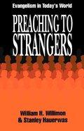 Preaching to Strangers Paperback