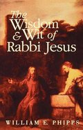 The Wisdom and Wit of Rabbi Jesus Paperback