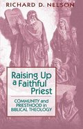 Raising Up a Faithful Priest Paperback