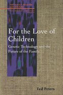 For the Love of Children (Family Religion & Culture Series)