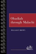 Obadiah Through Malachi (Westminster Bible Companion Series) Paperback