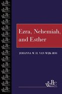 Ezra, Nehemiah, and Esther (Westminster Bible Companion Series)