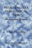 Preaching as a Theological Task Paperback