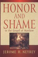 Honor and Shame in the Gospel of Matthew Paperback