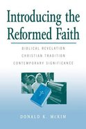 Introducing the Reformed Faith Paperback
