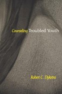 Counseling Troubled Youth (Counseling And Pastoral Theology Series)