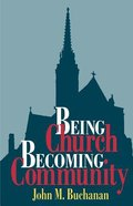 Being Church, Becoming Community Paperback