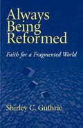 Always Being Reformed Paperback
