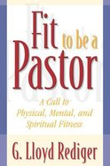 Fit to Be a Pastor Paperback