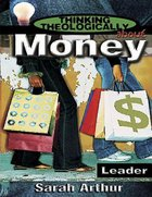 Money (Leader's Guide) (Thinking Theologically About Series) Paperback
