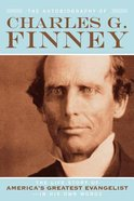 The Autobiography of Charles G Finney Paperback