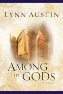 Among the Gods (#05 in Chronicles Of The Kings Series) Paperback