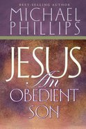 Jesus: An Obedient Son Paperback