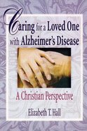 Caring For a Loved One With Alzheimer's Disease Paperback