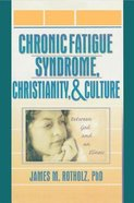 Chronic Fatigue Syndrome, Christianity, & Culture