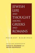Jewish Life and Thought Among Greeks and Romans Paperback