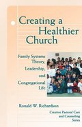 Creating a Healthier Church Paperback