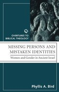 Missing Persons and Mistaken Identities (Overtures To Biblical Theology Series) Paperback