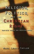 Religion, Politics, and the Christian Right Paperback