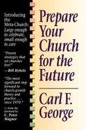 Prepare Your Church For the Future Paperback