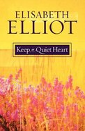 Keep a Quiet Heart Paperback
