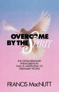 Overcome By the Spirit Paperback