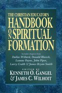 The Christian Educator's Handbook on Spiritual Formation Paperback