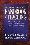 The Christian Educator's Handbook on Teaching Paperback