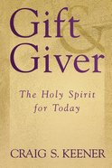 Gift and Giver: The Holy Spirit in the Church Today Paperback