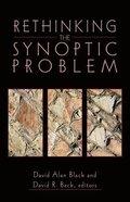 Rethinking the Synoptic Problem Paperback