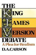 The King James Version Debate: A Plea For Realism Paperback