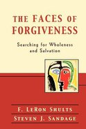 The Faces of Forgiveness: Searching For Wholeness and Salvation Paperback