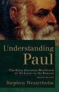 Understanding Paul: The Early Christian Worldview of the Letter to the Romans (2nd Edition)