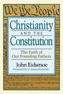 Christianity and the Constitution: The Faith of Our Founding Fathers Paperback