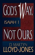 God's Way, Not Ours - Isaiah