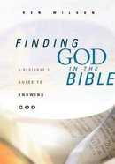 Finding God in the Bible (Formerly In Search Of God) Paperback