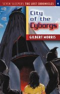 City of the Cyborgs (#04 in Lost Chronicles Series)