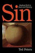 Sin: Radical Evil in Soul & Society
