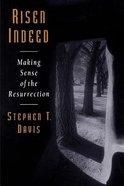 Risen Indeed: Making Sense of the Resurrection Paperback