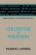 Colossians & Philemon (Exegetical Guide To The Greek New Testament Series)