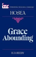 Itc Hosea Grace Abounding (International Theological Commentary Series) Paperback