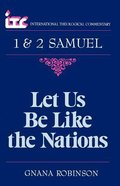Itc 1&2 Samuel Let Us Be Like the Nations (International Theological Commentary Series) Paperback