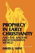 Prophecy in Early Christianity & the Ancient Mediterranean World Paperback