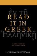 Read It in Greek: Introduction to New Testament Greek Paperback