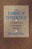 Fabric of Theology: A Prolegomenon to Evangelical Theology Paperback