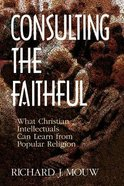Consulting the Faithful Paperback