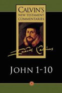 John 1-10 (Calvin's New Testament Commentary Series) Paperback