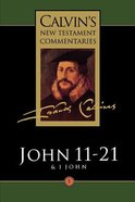 John 11-21 (Calvin's New Testament Commentary Series) Paperback